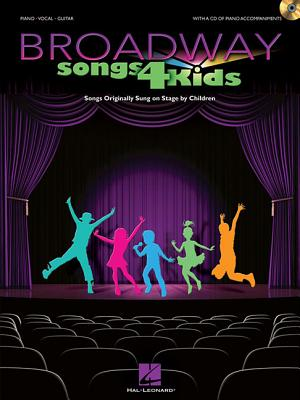 Broadway Songs for Kids By Hal Leonard Publishing Corporation (COR)